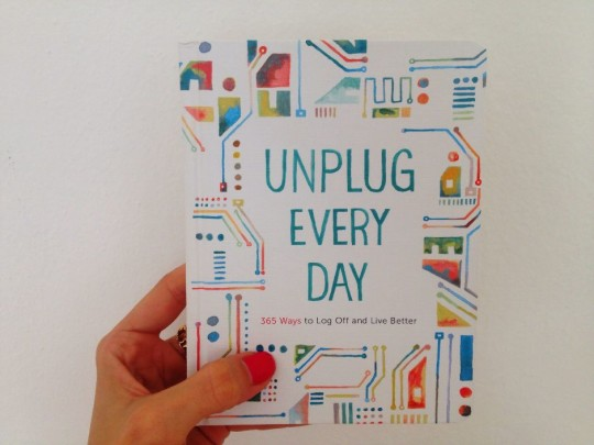 Unplug every day_Log Off_Live Better_Detox_Book